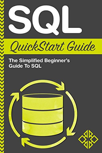 SQL quick start guide: the simplified beginners guide to sql by clyde bank technology