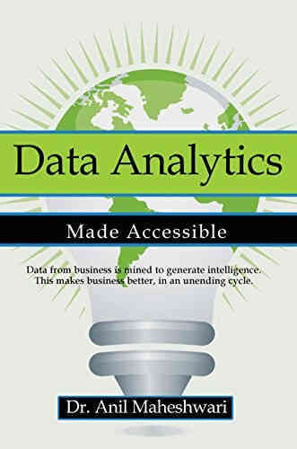 Data Analytics Made Accessible, by A. Maheshwari, a book on data analysis