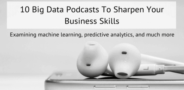 10 Big Data podcasts to upgrade your business skills