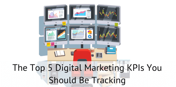 Top 5 Digital Marketing KPIs You Should Be Tracking For a Better Revenue