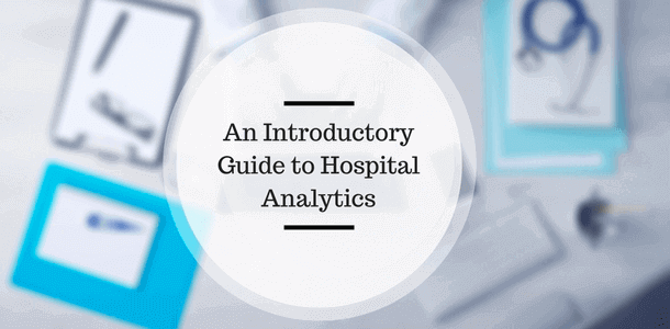 Hospital Analytics guide to help your institution