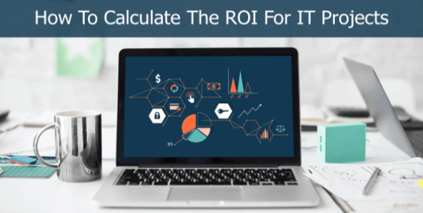 How to calculate ROI for IT projects