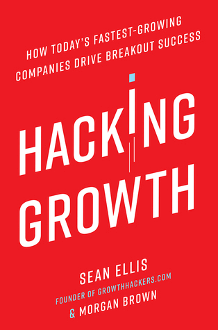 Hacking Growth by Ellis and Brown