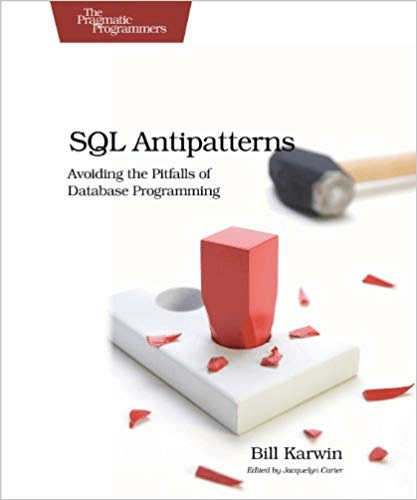 SQL Antipatterns by Bill Karwin