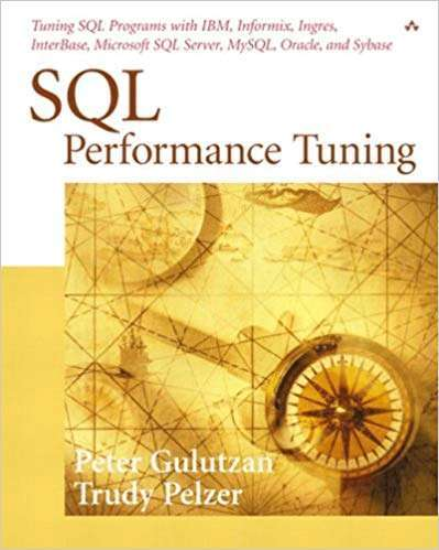 SQL Performance Tuning by Peter Gulutzan, Trudy Pelzer