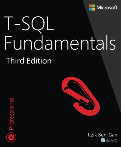 T-SQL Fundamentals Third Edition by Itzik Ben-Gan