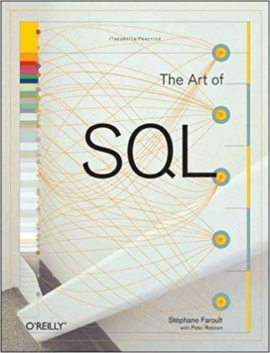 The Art of SQL by Stephane Faroult, Peter Robson