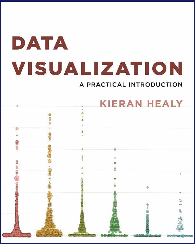 Data Visualization – A Practical Introduction by Kieran Healy