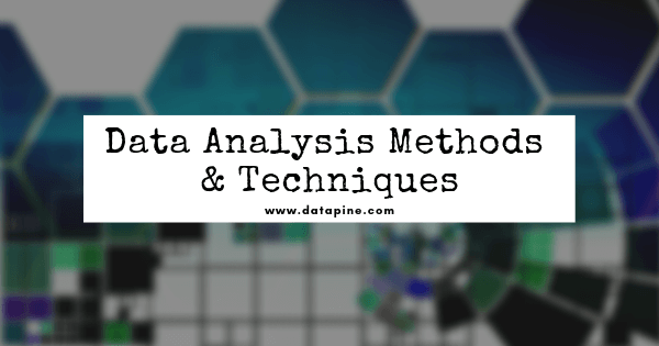 Data analysis methods and techniques