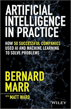 One of the best data science books: Artificial intelligence in practice by Bernard Marr