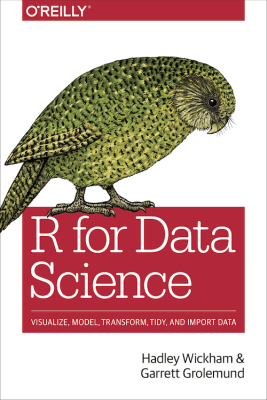 Data science book: R for data science by Hadley Wickham and Garret Grolemund