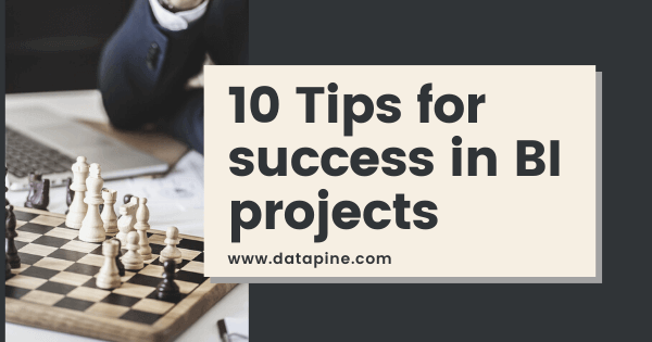 Top 5 tips to create successful projects in BI by datapine
