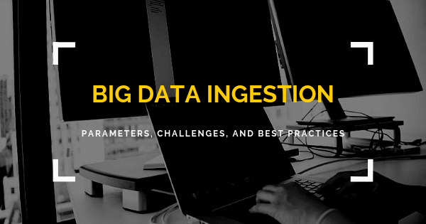 Big data ingestion