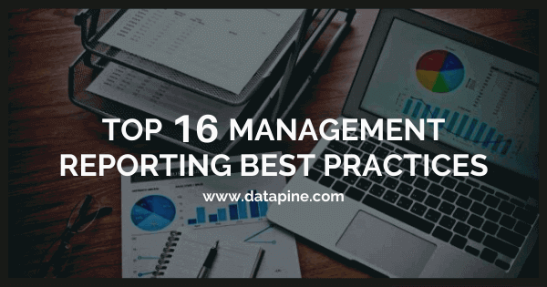 Top 11 management reporting best practices by datapine.