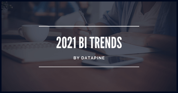 Business intelligence trends for 2021 by datapine.