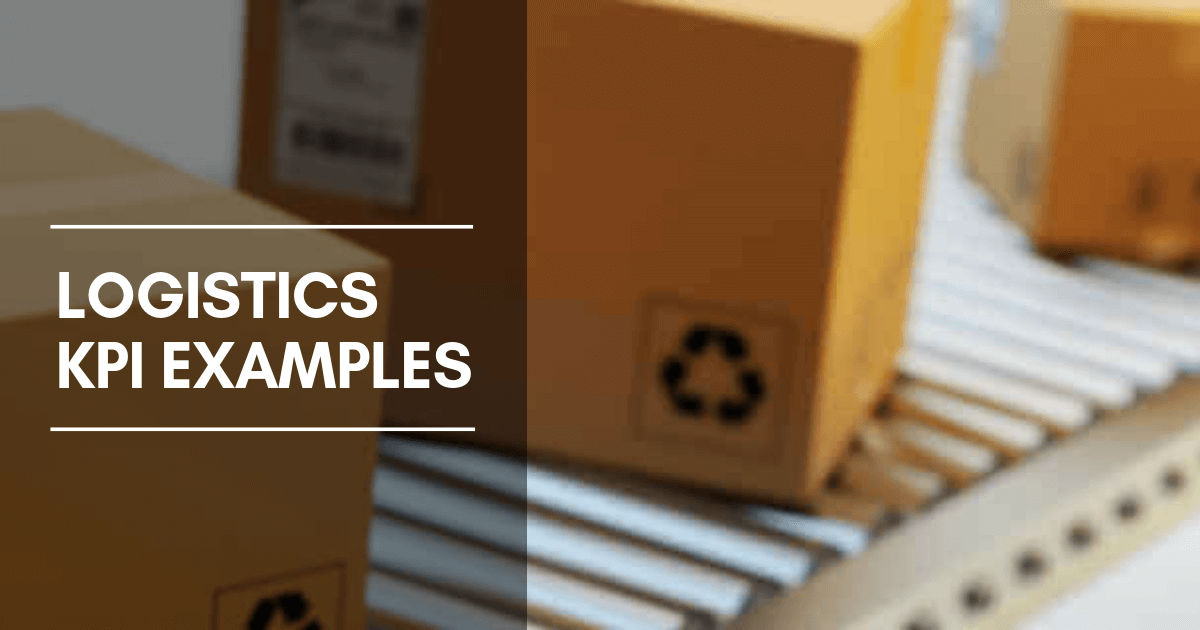 Logistics KPIs & Metrics - Explore The Best Logistics KPI